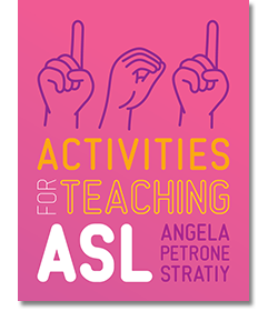 101 Activities for Teaching ASL