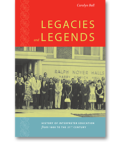 Legacies and Legends: Interpreter Education from 1800 to the 21st Century