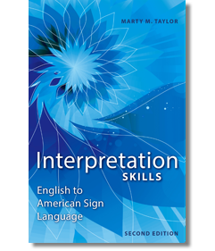 Interpretation Skills: English to American Sign Language, Second Edition