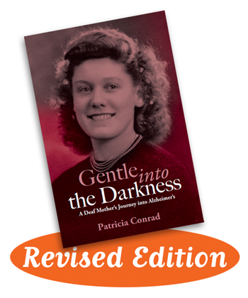 Gentle Into the Darkness: A Deaf Mother's Journey Into Alzheimer's