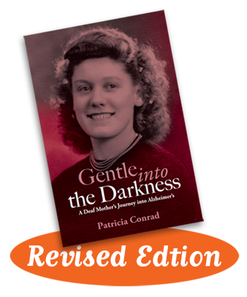 Gentle Into the Darknes: A Deaf Mother's Journey Into Alzheimer's